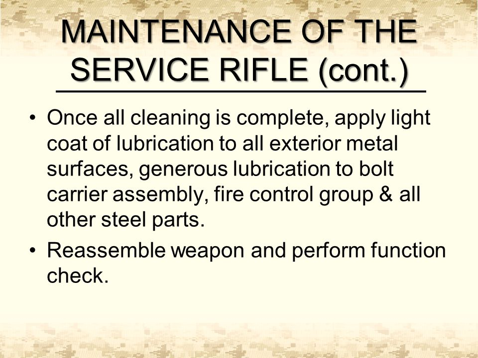 Once all cleaning is complete, apply light coat of lubrication to all exterior metal surfaces, generous lubrication to bolt carrier assembly, fire control group & all other steel parts.