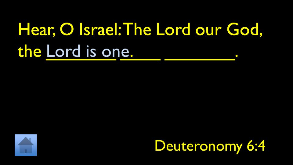 Hear, O Israel: The Lord our God, the _______ ____ _______.