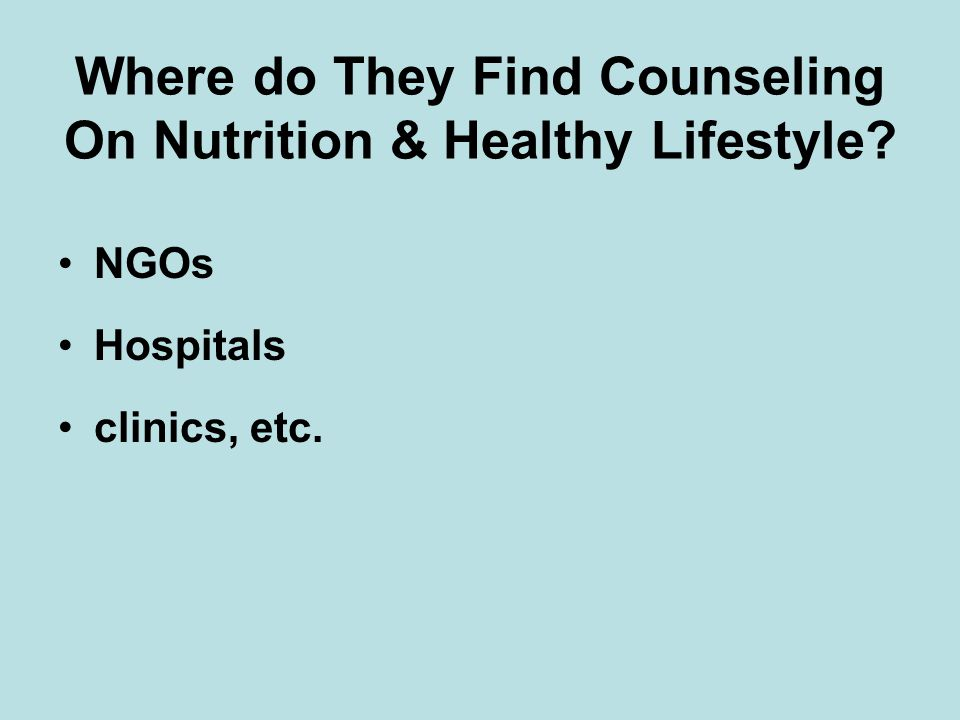 Where do They Find Counseling On Nutrition & Healthy Lifestyle NGOs Hospitals clinics, etc.