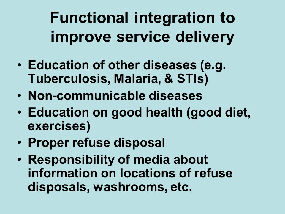 Functional integration to improve service delivery Education of other diseases (e.g.