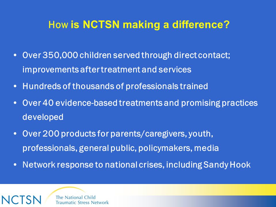 How is NCTSN making a difference.