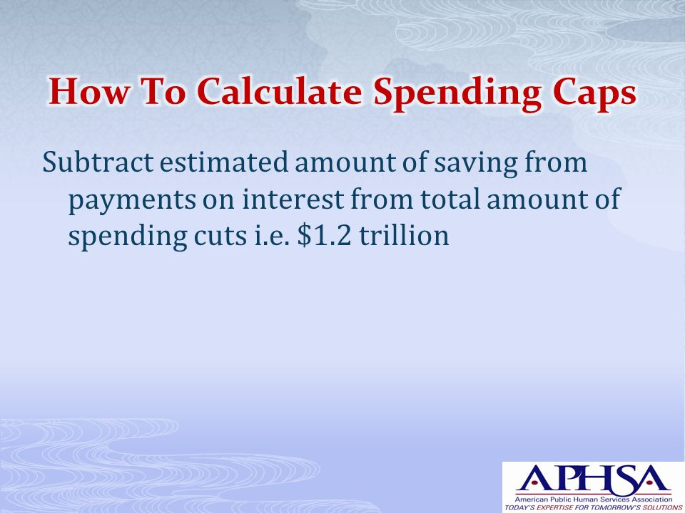 Subtract estimated amount of saving from payments on interest from total amount of spending cuts i.e.