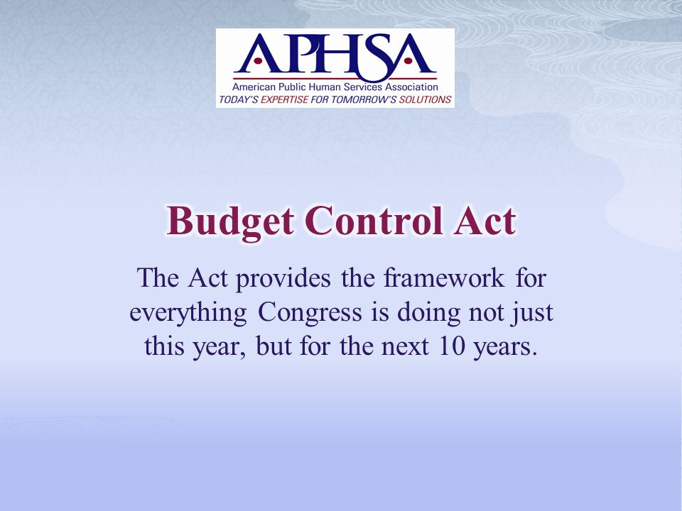 The Act provides the framework for everything Congress is doing not just this year, but for the next 10 years.