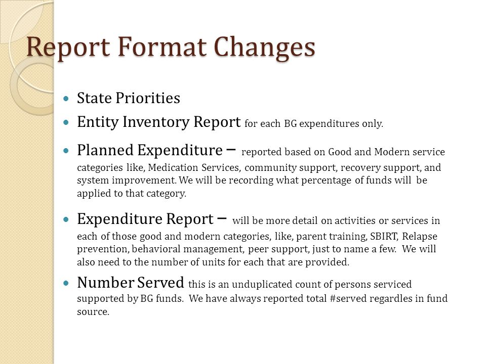 Report Format Changes State Priorities Entity Inventory Report for each BG expenditures only.