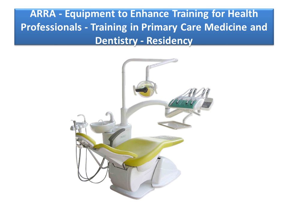 ARRA - Equipment to Enhance Training for Health Professionals - Training in Primary Care Medicine and Dentistry - Residency