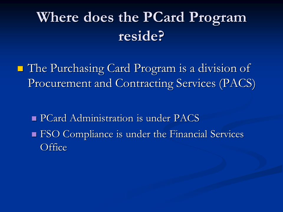 Where does the PCard Program reside.