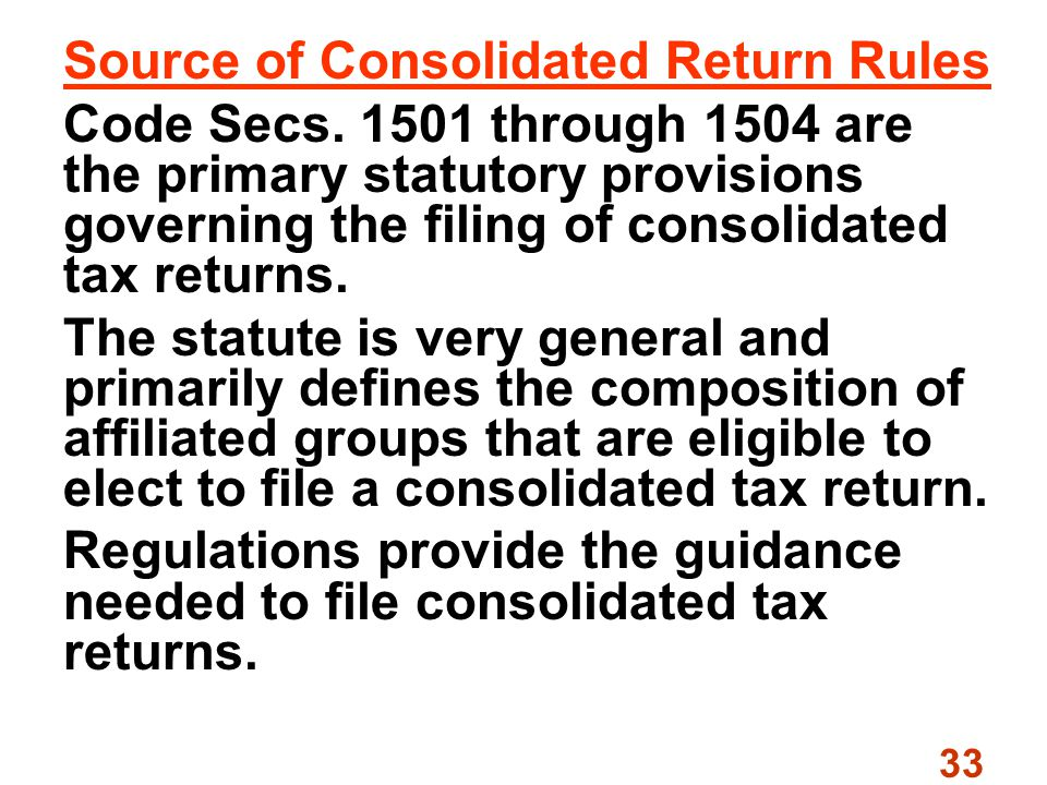 33 Source of Consolidated Return Rules Code Secs.