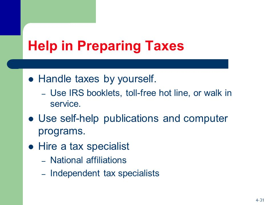4-31 Help in Preparing Taxes Handle taxes by yourself.