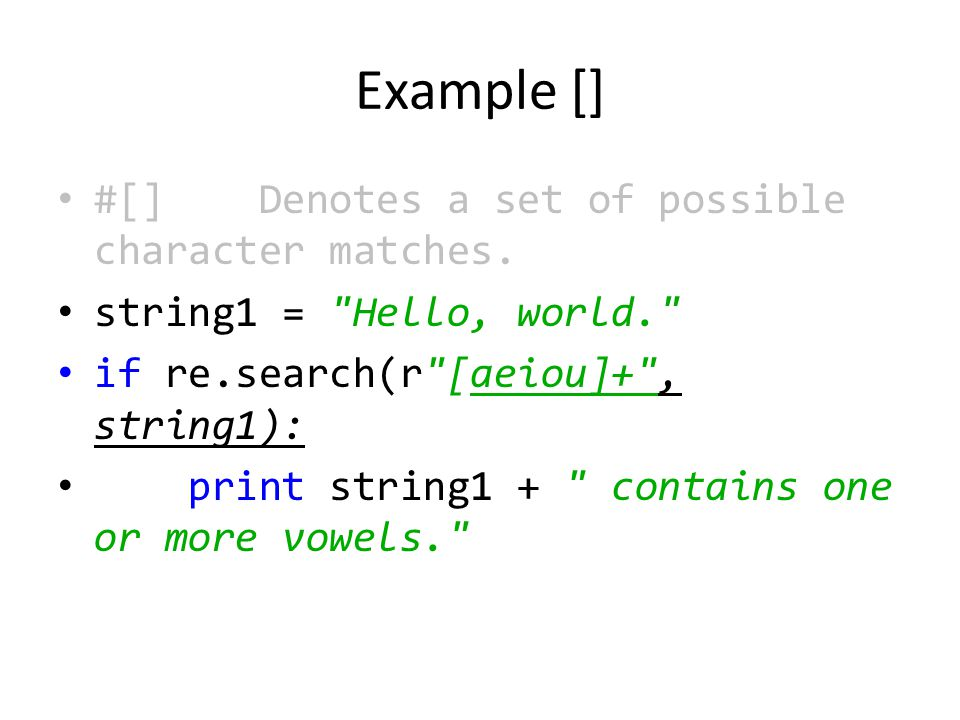 Example [] #[] Denotes a set of possible character matches.