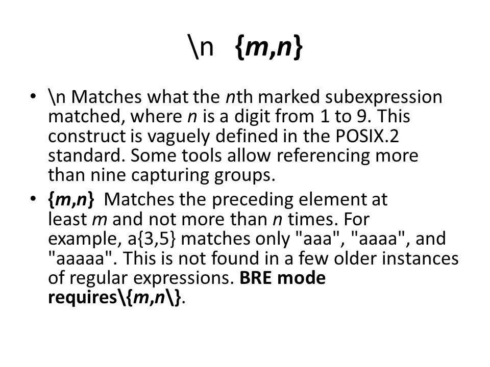 \n {m,n} \n Matches what the nth marked subexpression matched, where n is a digit from 1 to 9.