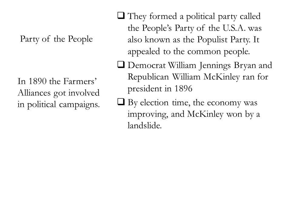 Party of the People  They formed a political party called the People's Party of the U.S.A.