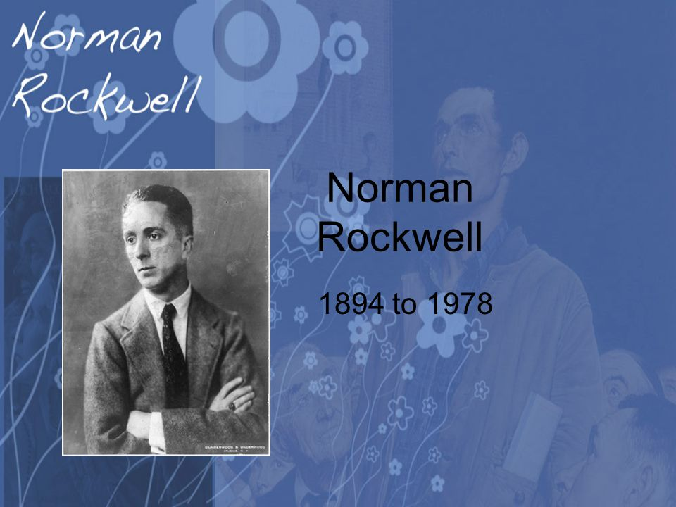Norman Rockwell 1894 to 1978