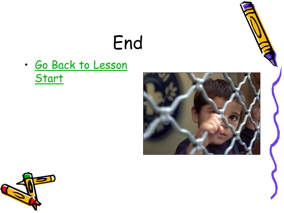 End Go Back to Lesson StartGo Back to Lesson Start
