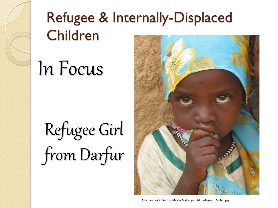 Refugee & Internally-Displaced Children In Focus Mia Farrow s Darfuri Photo Gallery/child_refugee_Darfur.jpg Refugee Girl from Darfur