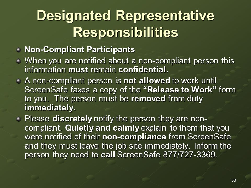 33 Designated Representative Responsibilities Non-Compliant Participants When you are notified about a non-compliant person this information must remain confidential.