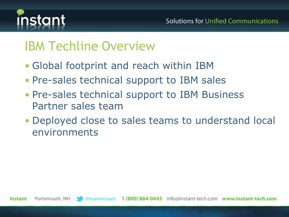 259dbc5c0ffed 2 IBM Techline Overview Global footprint and reach within IBM Pre-sales  technical support to IBM sales Pre-sales technical support to IBM Business  Partner ...