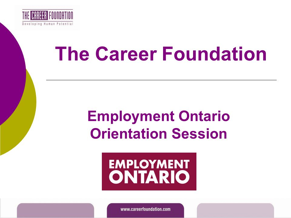 The Career Foundation Employment Ontario Orientation Session