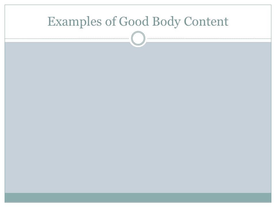 Examples of Good Body Content