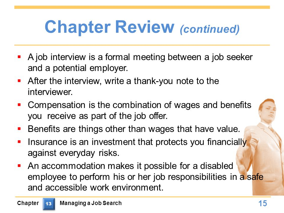 Chapter Review (continued)  A job interview is a formal meeting between a job seeker and a potential employer.