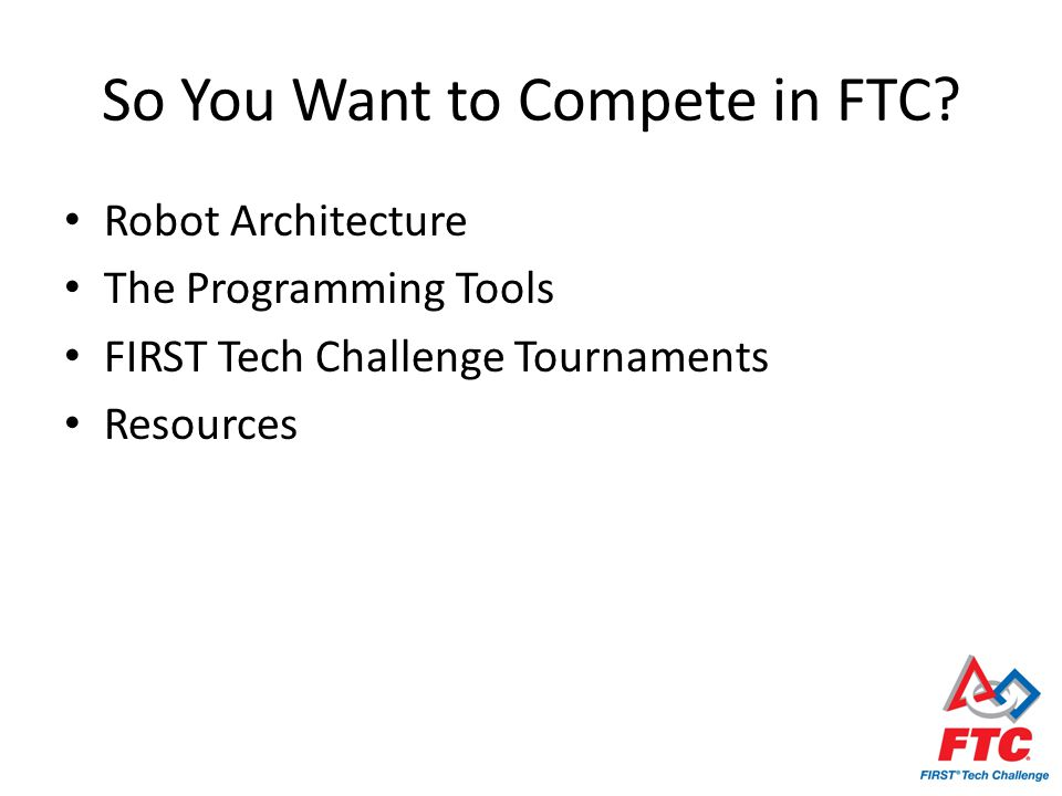 So You Want To Compete In FTC