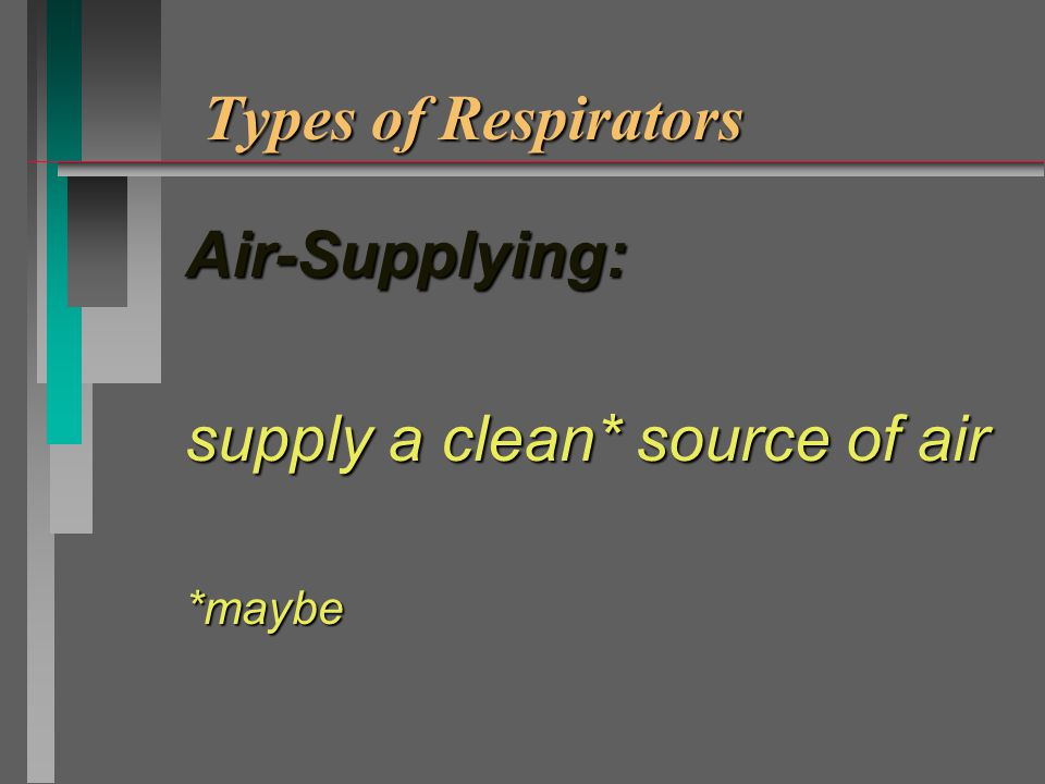 Air- Purifying Respirators n particulates: filters n gases or vapors: chemical cartridges or chemical canisters