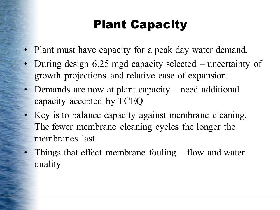 Plant must have capacity for a peak day water demand.