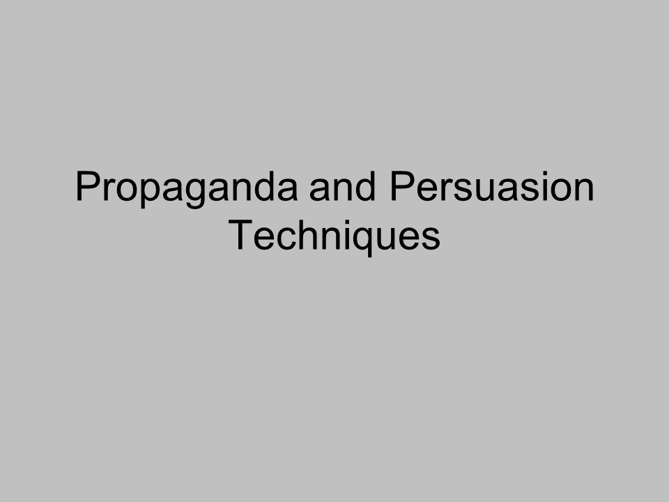 Propaganda and Persuasion Techniques