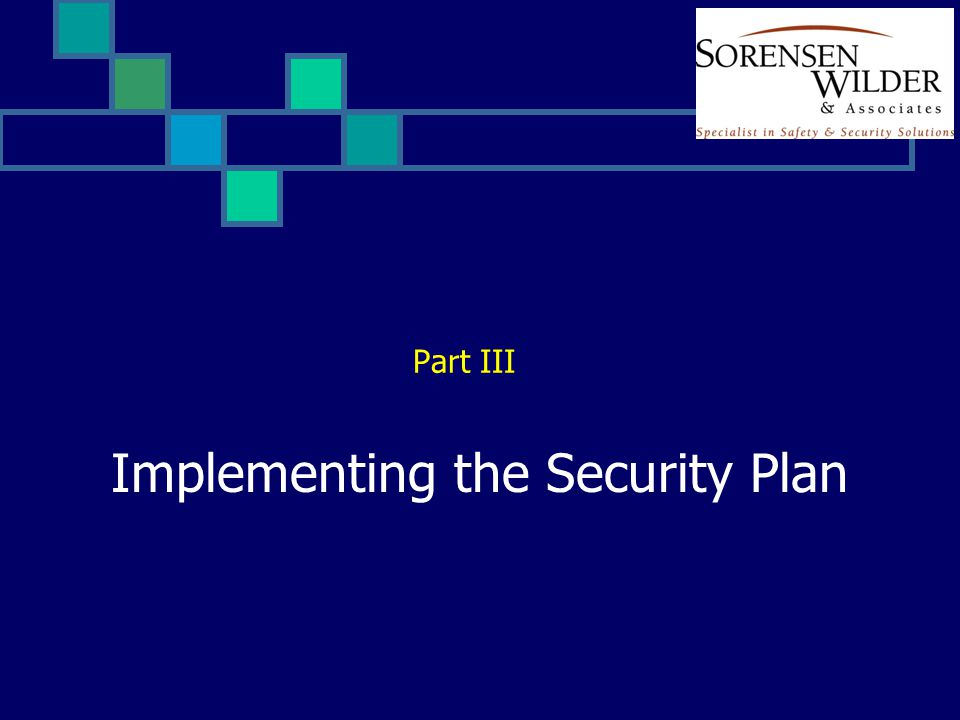 Implementing the Security Plan Part III