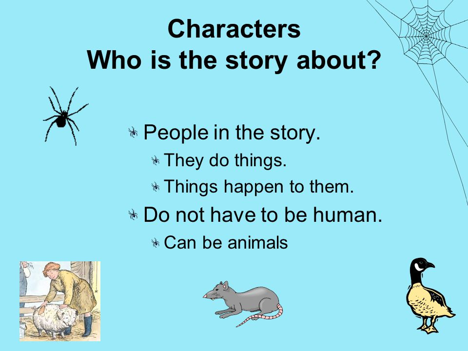 Characters Who is the story about. People in the story.