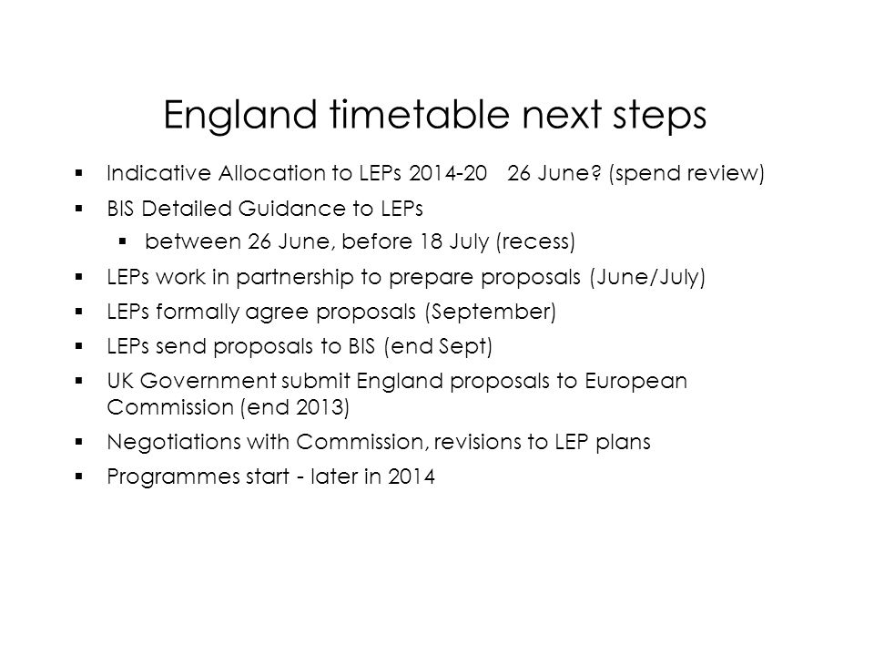 England timetable next steps  Indicative Allocation to LEPs June.
