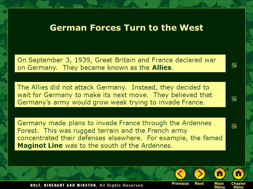 German Forces Turn to the West On September 3, 1939, Great Britain and France declared war on Germany.
