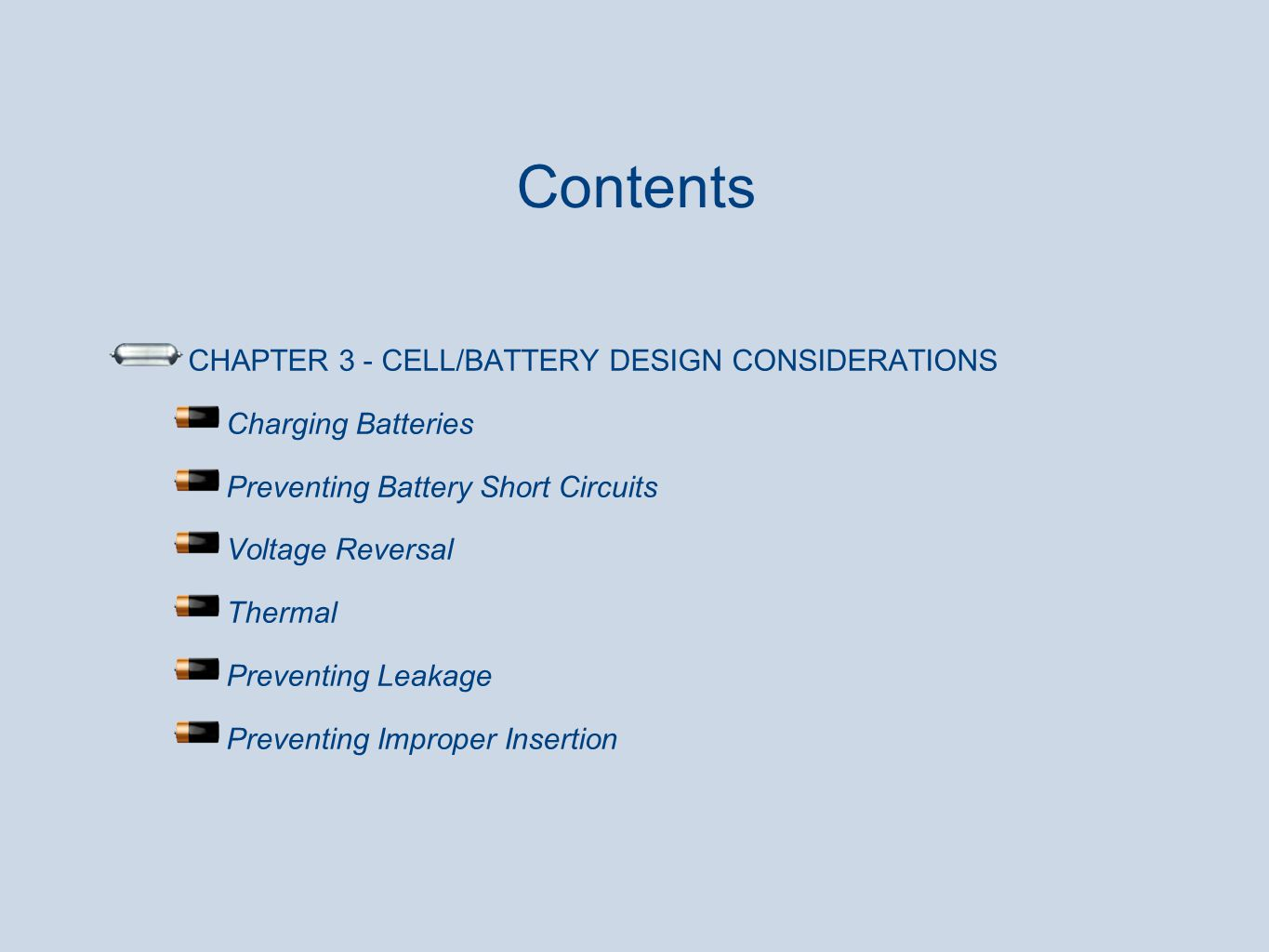 Battery Safety And Design Manual For Payloads Presented By Jerri S Short Circuit 5 Contents Chapter 3 Cell Considerations Charging Batteries Preventing Circuits Voltage Reversal Thermal Leakage
