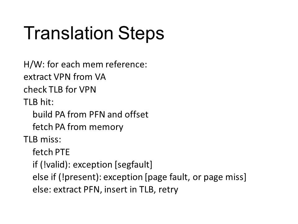 Lecture 8 Memory Management  Paging Too slow -> TLB Too big