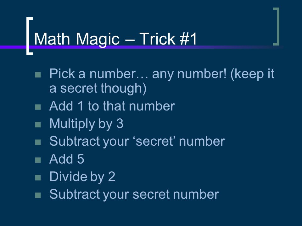 Math Magic – Trick #1 Pick a number… any number.
