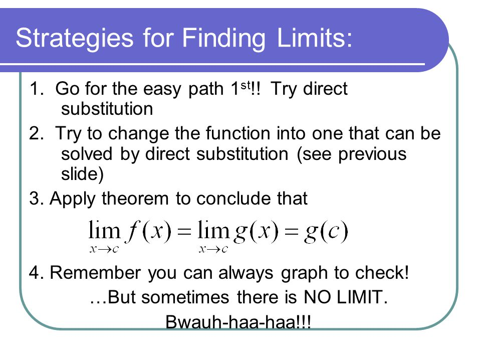 Strategies for Finding Limits: 1. Go for the easy path 1 st !.
