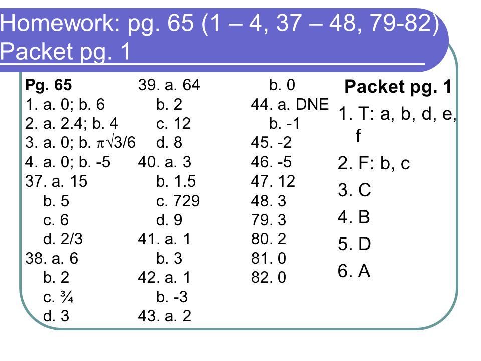Homework: pg. 65 (1 – 4, 37 – 48, 79-82) Packet pg.