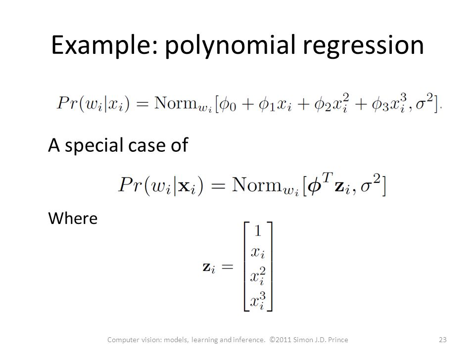 Example: polynomial regression 23Computer vision: models, learning and inference.