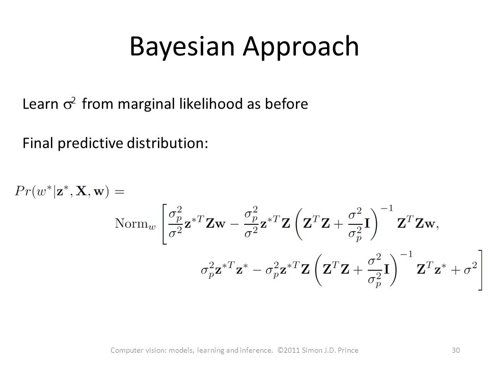 Bayesian Approach Learn  2 from marginal likelihood as before Final predictive distribution: 30Computer vision: models, learning and inference.