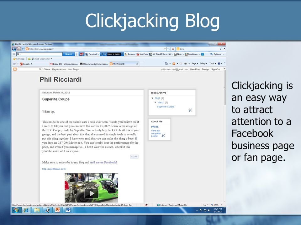 Clickjacking Blog Clickjacking is an easy way to attract attention to a Facebook business page or fan page.