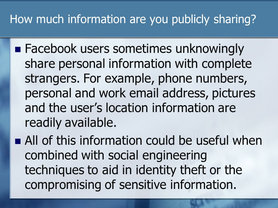 How much information are you publicly sharing.