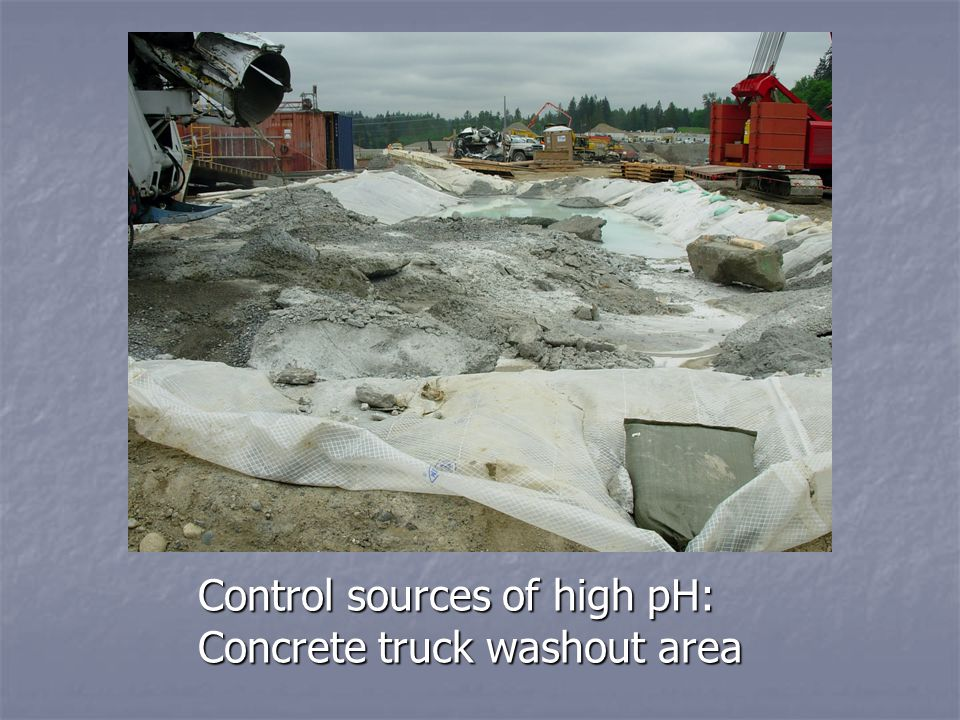 Control sources of high pH: Concrete truck washout area