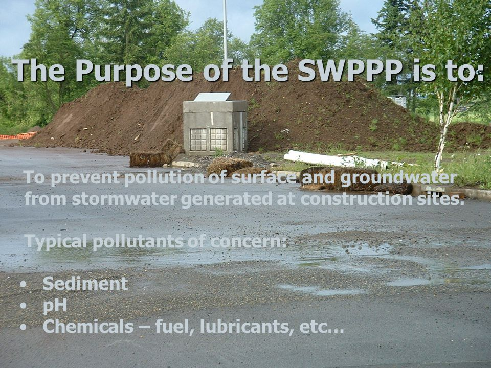 To prevent pollution of surface and groundwater from stormwater generated at construction sites.