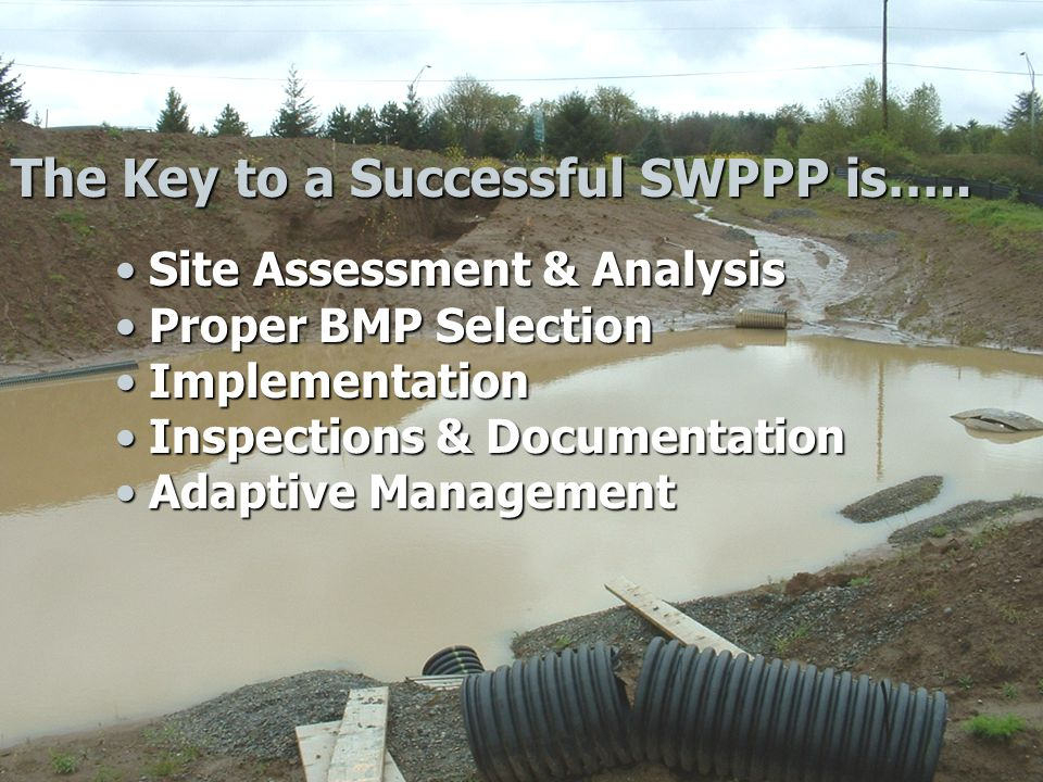 The Key to a Successful SWPPP is…..