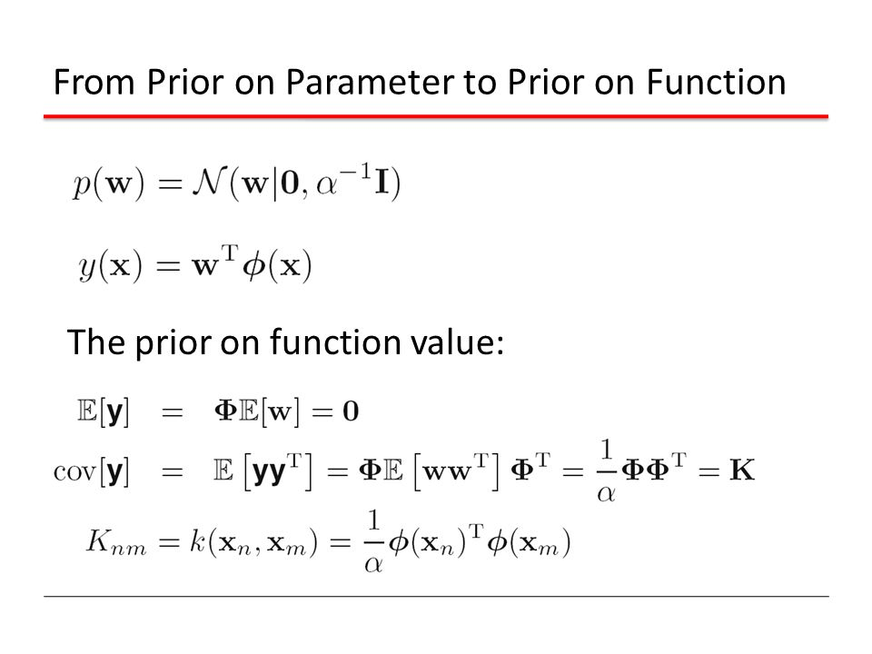 From Prior on Parameter to Prior on Function The prior on function value: