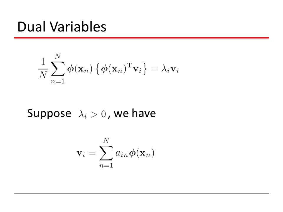 Dual Variables Suppose, we have