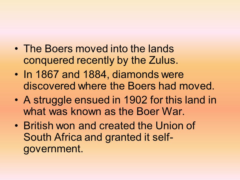 The Boers moved into the lands conquered recently by the Zulus.