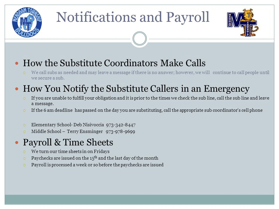 How the Substitute Coordinators Make Calls  We call subs as needed and may leave a message if there is no answer; however, we will continue to call people until we secure a sub.