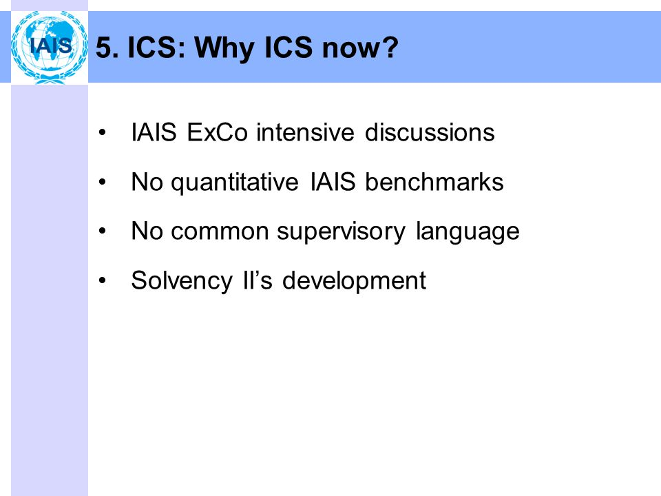 5. ICS: Why ICS now.