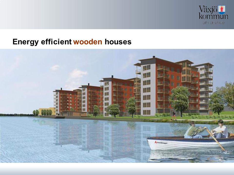 Energy efficient wooden houses
