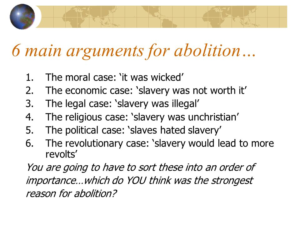 Abolition of slavery 1807 Why? Who? How?  How was slavery